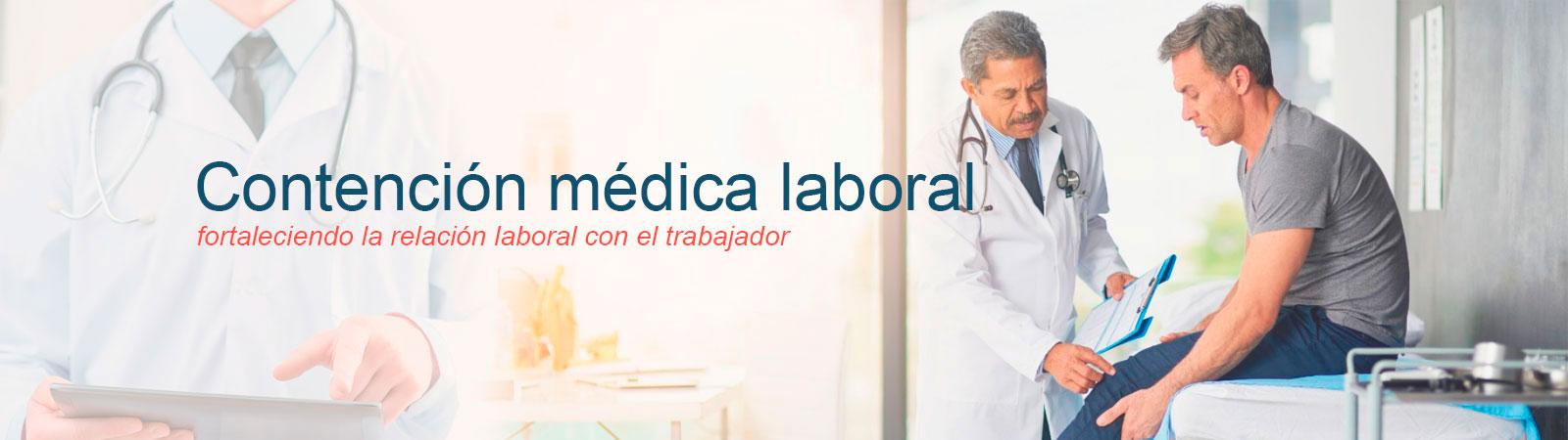 Contención Médica laboral fortaleciendo la relación laboral con el trabajador